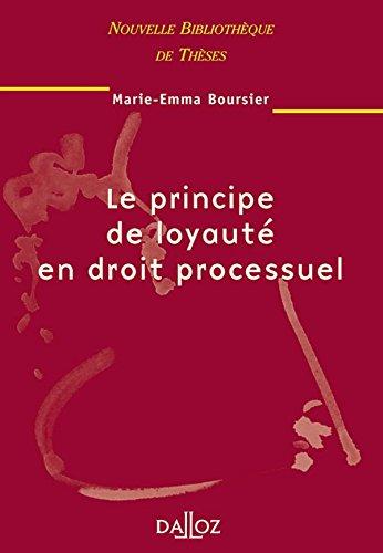 Le principe de loyauté en droit processuel par Marie-Emma Boursier