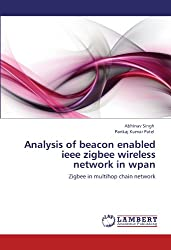 Analysis of beacon enabled ieee zigbee wireless network in wpan: Zigbee in multihop chain network