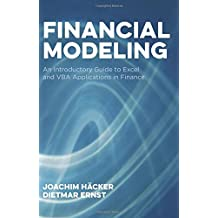 Financial Modeling: An Introductory Guide to Excel and VBA Applications in Finance