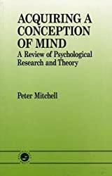 Acquiring a Conception of Mind: A Review of Psychological Research and Theory (Essays in Developmental Pychology)