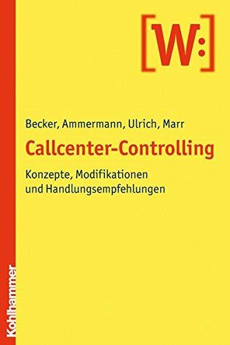 Callcenter-Controlling: Konzepte, Modifikationen und Handlungsempfehlungen
