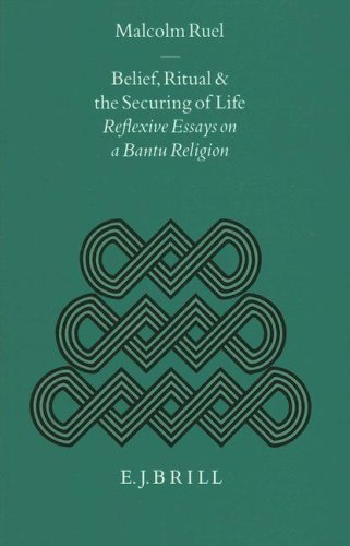 Belief, Ritual and the Securing of Life: Reflexive Essays on a Bantu Religion: Reflective Essays on a Bantu Religion (Studies of Religion in Africa) por Ruel