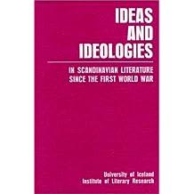 Ideas and Ideologies: In Scandinavian Literature Since the First World War