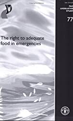 The Right to Adequate Food in Emergencies (FAO Legislative Study)
