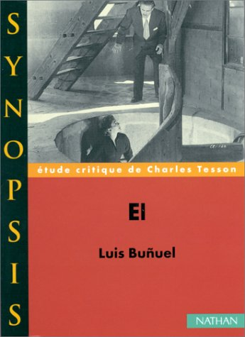 El, Luis Buñuel : Étude critique par Luis Buñuel