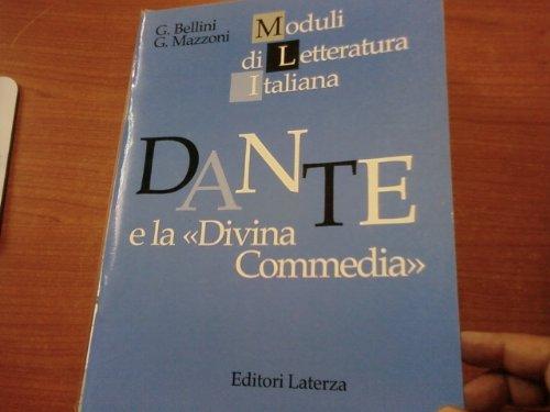 Dante e la «Divina Commedia». Per le Scuole superiori