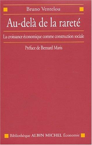 Au-delà de la rareté : La Croissance économique comme construction sociale