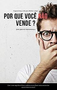 anuncios gratis por internet: Por que você não Vende? : Estratégias de Copywriting para fazer seus anúncios co...