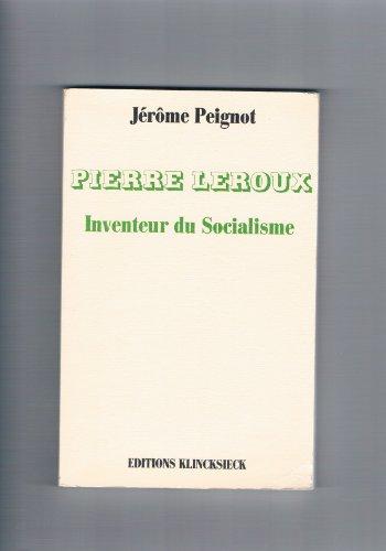 Pierre Leroux, inventeur du socialisme par Jérôme Peignot
