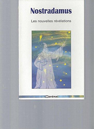 Nostradamus : Les nouvelles révélations