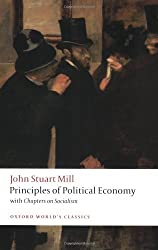 Principles of Political Economy and Chapters on Socialism (Oxford World's Classics) by John Stuart Mill (2008-07-10)