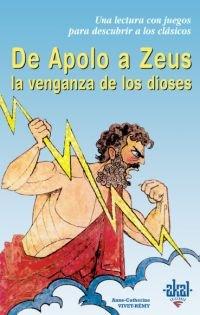 de Apolo a Zeus: La Venganza de Los Dioses (Para Descubrir a Los Clasicos) par Anne-Catherine Vivet-Remy