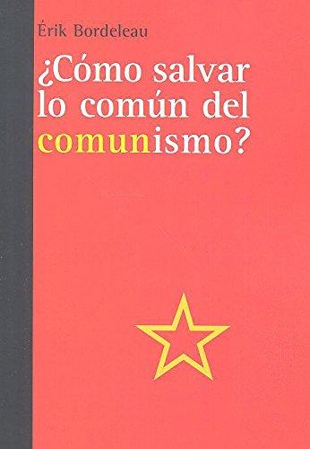 ¿CÓMO SALVAR LO COMÚN DEL COMUNISMO? (SGU)