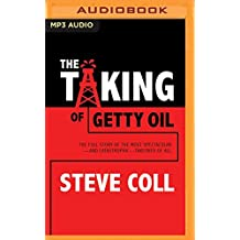 The Taking of Getty Oil: The Full Story of the Most Spectacular―and Catastrophic―takeover of All