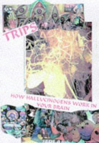 TRIPS: How Hallucinogens Work in Your Brain by Robert Crumb (1998-11-02)