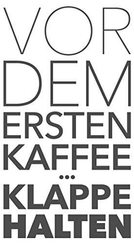 Wandtattoo Kaffee Spruch Vor dem ersten Kaffee Bitte Klappe halten lustiger Sp