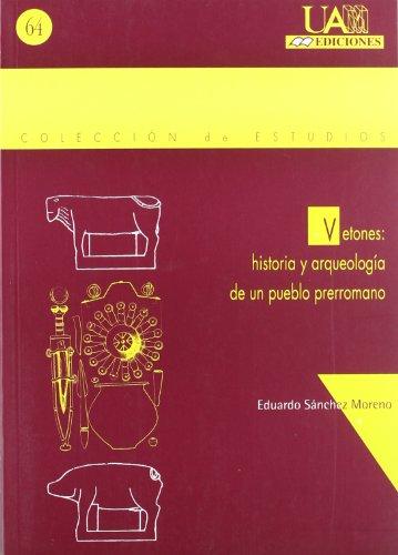 Vetones: historia y arqueología de un pueblo prerromano (Colección de Estudios) por Eduardo Sánchez Moreno