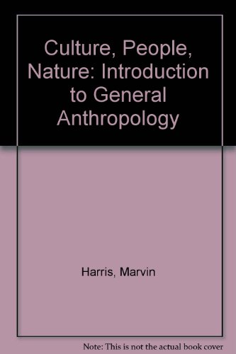 Culture, People, Nature: Introduction to General Anthropology