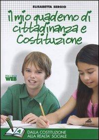 Il mio quaderno di cittadinanza e Costituzione. Tomo A: Costituzioni, codici, poteri dello Stato e istituzioni. Con espansione online. Per la Scuola media
