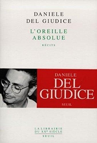 L'oreille absolue : Récits par Daniele Del Giudice