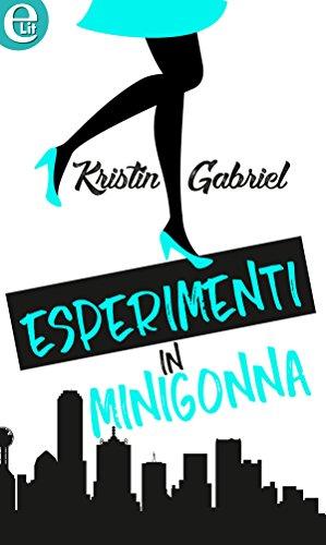 Esperimenti in minigonna (eLit) di [Gabriel, Kristin]