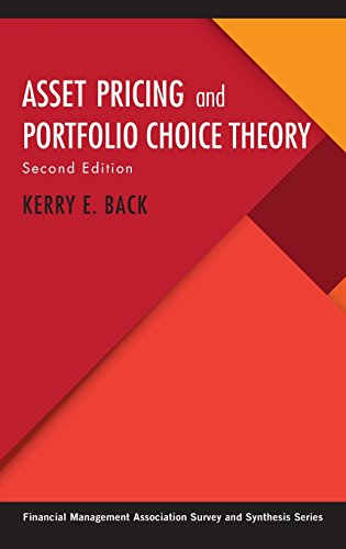 Asset Pricing and Portfolio Choice Theory (Financial Management Association Survey and Synthesis Series)