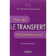 Le transfert : Pour qui me prenez-vous ?