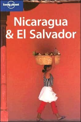 Nicaragua and El Salvador (Lonely Planet Nicaragua)
