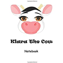 Klara The Cow: (120 Page Lined Notebook With Illustrations, 8.5 x 11 Large Notebook)