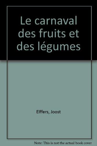 Le carnaval des fruits et des légumes / un livre de Joost Elffers [et Saxton Freymann] |