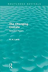 [(The Changing Climate : Selected Papers)] [By (author) Hubert H. Lamb] published on (November, 2012)