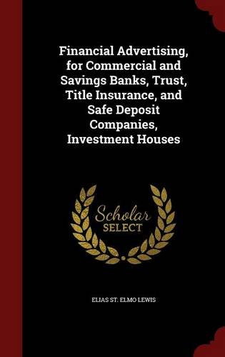 Financial Advertising, for Commercial and Savings Banks, Trust, Title Insurance, and Safe Deposit Companies, Investment Houses