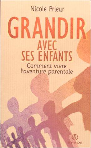 Grandir avec ses enfants : comment vivre l'aventure parentale