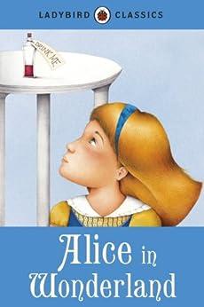 Ladybird Classics: Alice in Wonderland by [Carroll, Lewis]