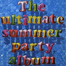 The Ultimate Summer Party Album