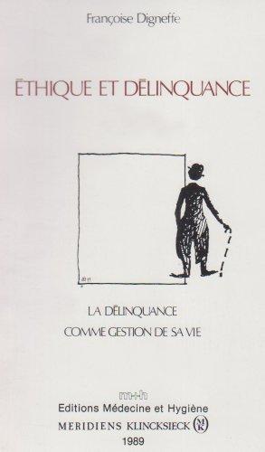 Ethique et delinquance/la delinquance comme gestion de sa vie