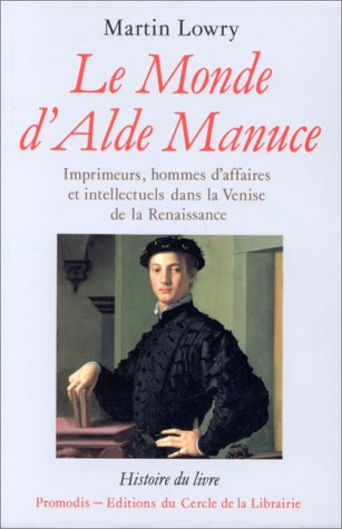 LE MONDE D'ALDE MANUCE. Imprimeurs, ...