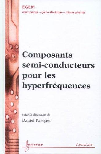 Composants semi-conducteurs pour les hyperfréquences
