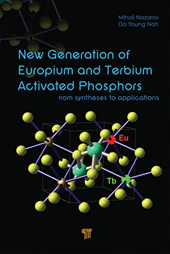 New Generation of Europium- and Terbium-Activated Phosphors: From Syntheses to Applications (English Edition)