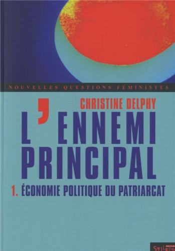 L'ennemi principal : Tome 1, Economie politique du patriarcat