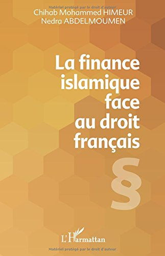 La finance islamique face au droit français par Nedra Abdelmoumen
