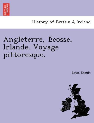 Angleterre, E Cosse, Irlande. Voyage Pittoresque.