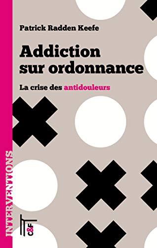 Addiction sur ordonnance: La crise des antidouleurs (Interventions) (French Edition)