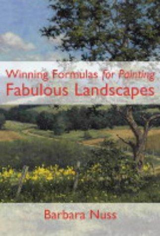 Winning Formulas for Painting Fabulous Landscapes por Barbara Nuss