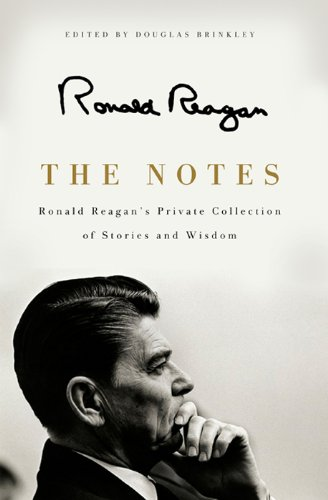 The Notes: Ronald Reagan's Private Collection of Stories and Wisdom (English Edition)