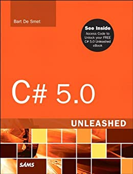 C# 5.0 Unleashed von [De Smet, Bart]