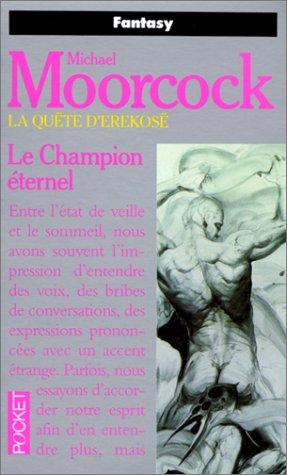 La Quête d'Erekosë, tome 1 : Le Champion éternel