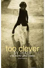 Too Clever by Half: A Fair Deal for Gifted Children Paperback