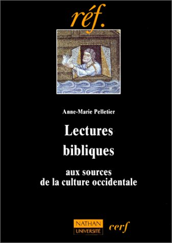 LECTURES BIBLIQUES. Aux sources de la culture occidentale