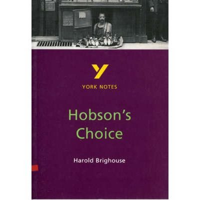 [Hobson's Choice: York Notes for GCSE] (By: Brian Dyke) [published: July, 1997]